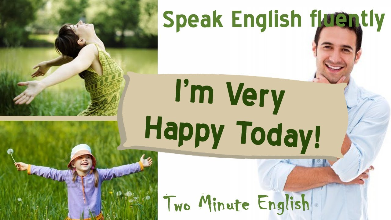 Im Very Happy Today English Conversation Lesson Youtube