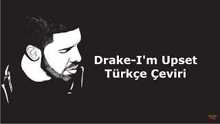 Drake-Im Upset (Türkçe Çeviri)