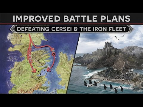 improved-battle-plans---defeating-cersei-and-the-iron-fleet-(how-to-fix-season-8-episode-4)