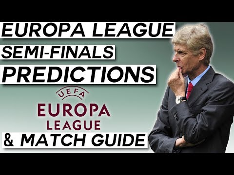 UEFA Europa League Semi-Finals Predictions: The Ultimate Guide to the Europa League!