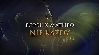 Popek x Matheo - Nie każdy