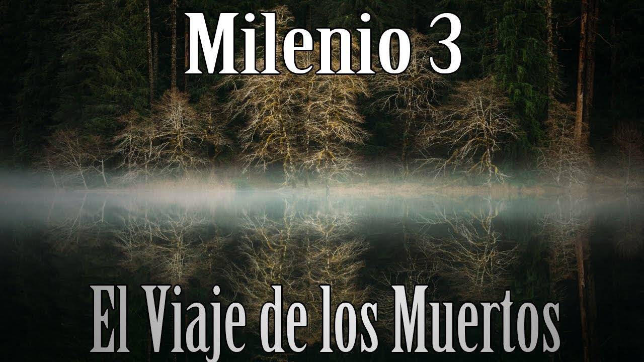 Milenio 3 - El Viaje de los Muertos - YouTube
