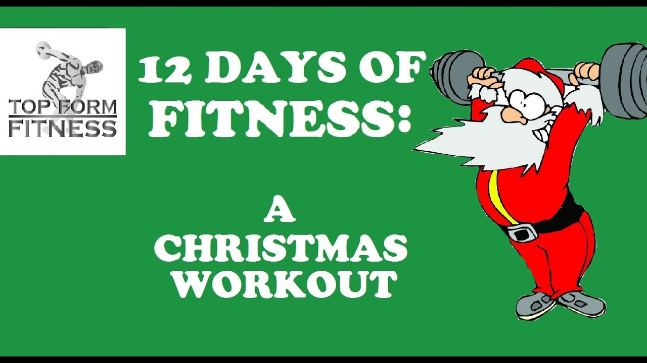 The 12 Days Of Fitness Christmas Workout Youtube Holiday Jump And Jack Cardio Circuit Nutrition Performance