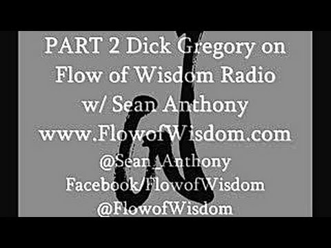 Dick Gregory on Flow of Wisdom Radio w/ Sean Anthony PART 2