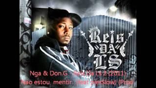 Nga & Don.G - Reis Da Ls 2 (2011) Nao estou a mentir...