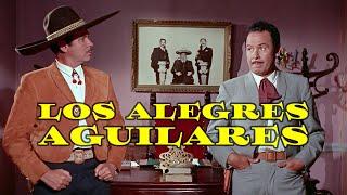 Los Alegres Aguilares - Película Completa En HD