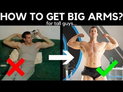 How To Get Big (Arms) For Tall Natural Guys (Long Arms)