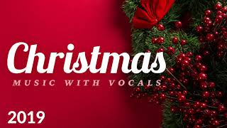 Christmas Music with Vocals 🎅 Best Relaxing Christmas Songs 2019