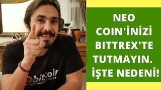 NEO Coin'inizi Bittrex Borsasında Tutmayın! İŞTE NEDENİ!!!