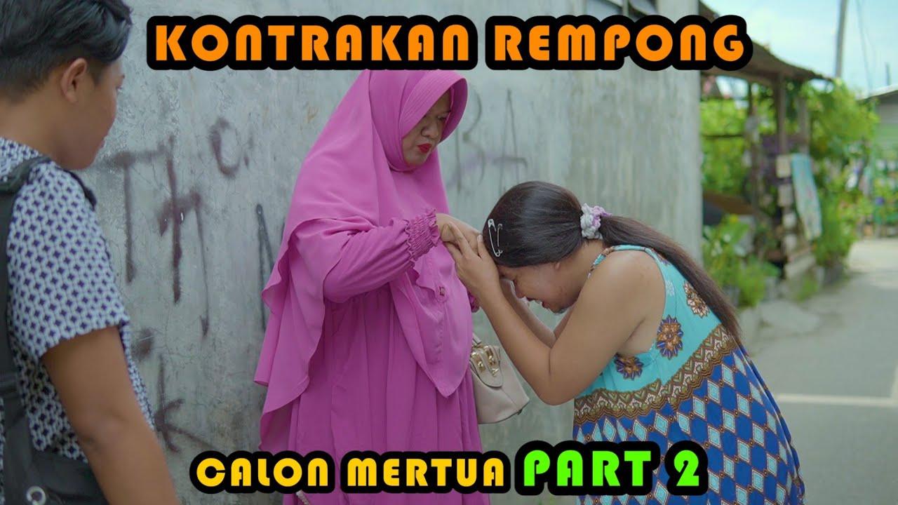 CALON MERTUA PART 2 || KONTRAKAN REMPONG EPISODE 395