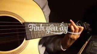 Hướng dẫn chơi: Tình yêu ấy - Hùng MOX, K-Hau, Cuocsongs