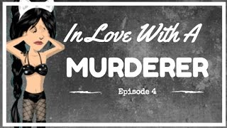 In Love With A Murderer || Ep.4|| MSP Mini Series