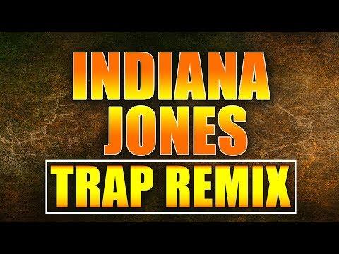 Indiana Jones Theme Song Trap Remix - Soundtrack