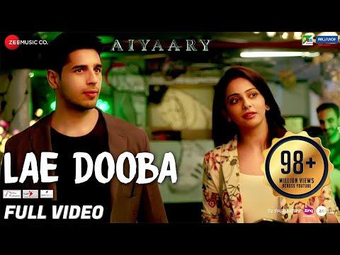 Lae Dooba - Full Video   Aiyaary   Sidharth Malhotra, Rakul Preet   Sunidhi Chauhan   Rochak Kohli