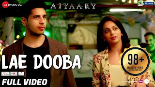 Download song Lae Dooba - Full Video | Aiyaary | Sidharth Malhotra, Rakul Preet | Sunidhi Chauhan | Rochak Kohli