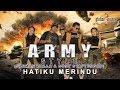 Army Style - Hatiku Merindu (Official Music Video)