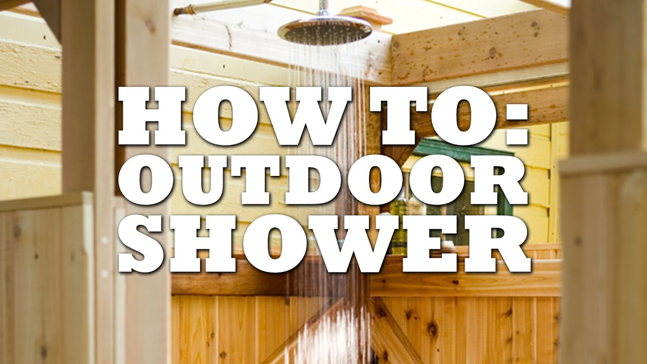 Outdoor Shower Base Ideas Diy Outdoor Shower Youtube