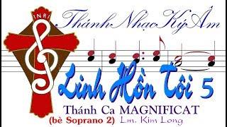 LINH HỒN TÔI 5 Thánh Ca Magnificat Lm Kim Long (bè Soprano2) [Thánh Nhạc Ký Âm] TnkaLHT5klS2