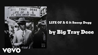 Big Tray Deee - LIFE OF A G (AUDIO) ft. Snoop Dogg