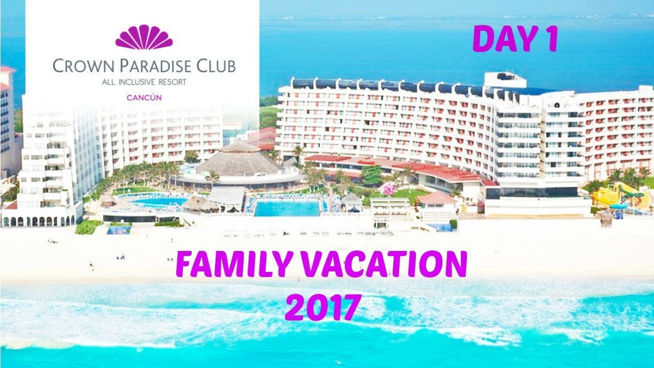 Family Vacation To Cancun Mexico 2017 Day 1