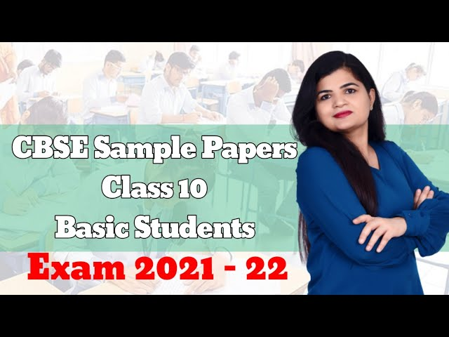 CBSE Exam 2021- 22 Sample Papers for Basic Maths Students