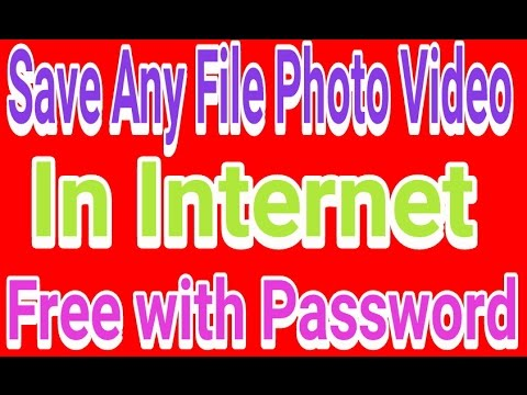 HOW TO SAVE ANY FILE, PHOTO, VIDEO,DOCUMENTS IN INTERNET STORAGE FREE ,EASY AND FAST
