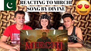 DIVINE - MIRCHI Feat. Stylo G, MC Altaf & Phenom || PAKISTANIS REACTION ||