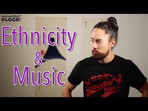 Ethnicity & Music