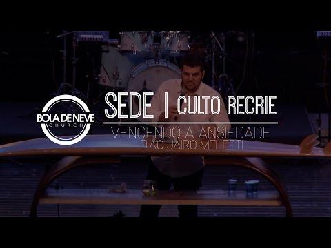 Bola de Neve Sede // Culto Recrie // 14.02.17