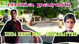 Gambar cover Zinda rehti hain - mohabbattein ( india parody lucu)