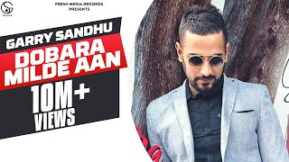 DOBARA MILDE AAN |GARRY SANDHU ( IPHONE VIDEO ) | Latest Punjabi Songs 2019