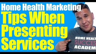 Home Health Marketing | 5 Quick Tips When Presenting Your Services | Home Care Marketing