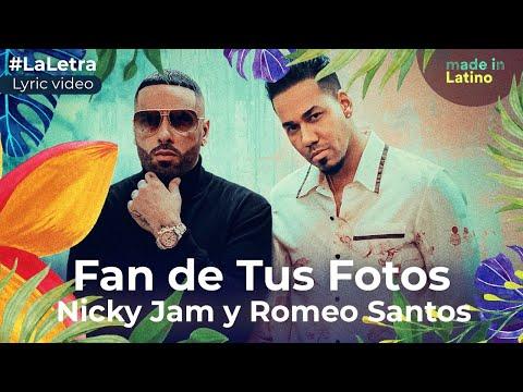 Nicky Jam, Romeo Santos – Fan de tus Fotos   #LaLetra Lyric Vídeo x Made in Latino
