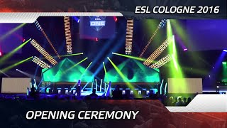 Opening Ceremony @ ESL One Cologne 2016