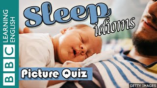 A picture quiz about English idioms: Sleep