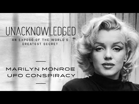 Unacknowledged: Marilyn Monroe UFO Conspiracy (2017) Dr. Steven Greer UFO Documentary