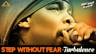 Turbulence - Step Without Fear (Way Back Riddim - Akom Records)
