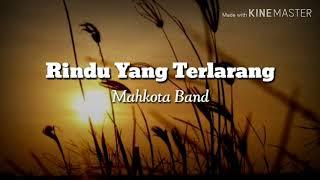 Rindu Yang Terlarang Mahkota Band Lirik.mp3