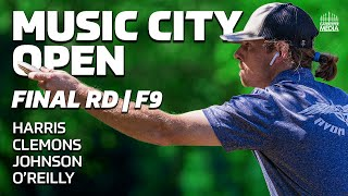 2020 MUSIC CITY OPEN | FINAL RD, F9 | Harris, Clemons, Johnson, O'Reilly | DISC GOLF COVERAGE