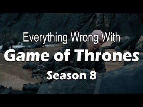 Everything Wrong With Game Of Thrones - Season 8