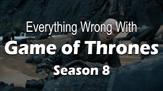 Download Everything Wrong With Game of Thrones - Season 8 Mp3 and Videos