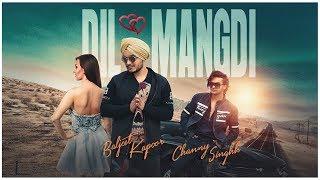 New Punjabi Song   Dil Mangdi: Baljeet Kapoor (Full Song) Channy Singhh   Latest Punjabi Songs 2019