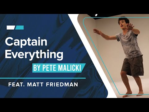 "MONOLOGUE: ""Captain Everything"" by Pete Malicki performed by Matt Friedman"