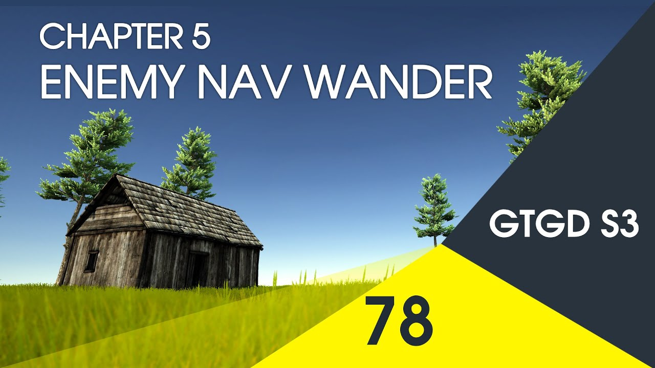 [78] Enemy Nav Wander - How To Make A Game