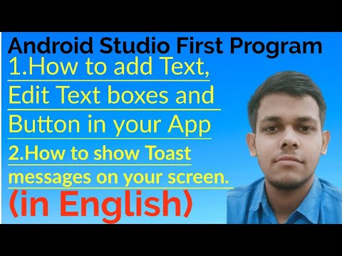 How To Show Toast Message In Android Studio | How To Add Text, Edit Text Box And Button In Your App