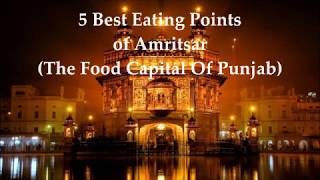 5 Best Food Points of Amritsar | Amritsar Food | Food Capital of India