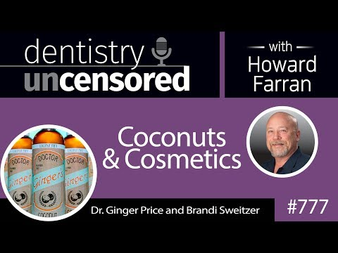 777 Coconuts and Cosmetics with Dr. Ginger Price : Dentistry