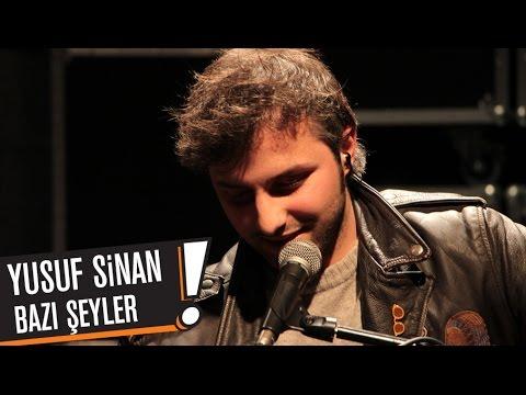 Yusuf Sinan - Bazı Şeyler (B!P AKUSTİK)