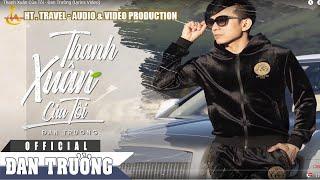 Thanh Xuân Của Tôi - Đan Trường (Lyrics Video)