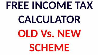 INCOME TAX CALCULATOR FOR OLD TAX SCHEME AND NEW TAX SCHEME II